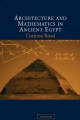 Architecture and Mathematics in Ancient Egypt - Corinna Rossi
