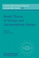 Model Theory of Groups and Automorphism Groups