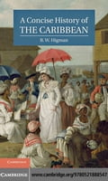 A Concise History of the Caribbean - Higman, B.W.