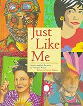 Just Like Me: Stories and Self-Portraits by Fourteen Artists - Rohmer, Harriet
