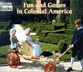 Fun and Games in Colonial America - Thomas, Mark