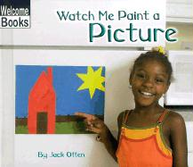 Watch Me Paint a Picture