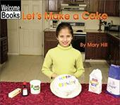 Let's Make a Cake - Hill, Mary