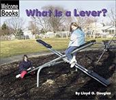 What Is a Lever? - Douglas, Lloyd G.