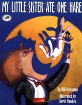 My Little Sister Ate One Hare - Grossman, Bill / Hawkes, Kevin