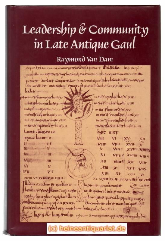 Leadership and Community in Late Antique Gaul (Transformation of the Classical Heritage, 8)