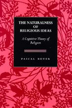 The Naturalness of Religious Ideas: A Cognitive Theory of Religion Pascal Boyer Author