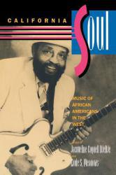 California Soul : Music of African Americans in the West - Jacqueline Cogdell DjeDje and Eddie S.  Eds. Meadows