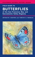 Field Guide to Butterflies of the San Francisco Bay and Sacramento Valley Regions - Shapiro, Arthur, Dr.