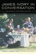 James Ivory in Conversation: How Merchant Ivory Makes Its Movies - Long, Robert Emmet