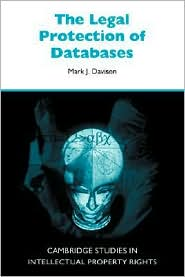 The Legal Protection of Databases - Mark J. Davison