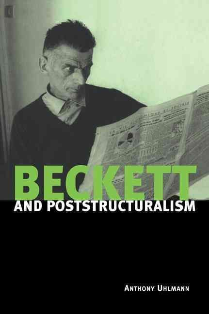 Beckett and Poststructuralism - Anthony Uhlmann