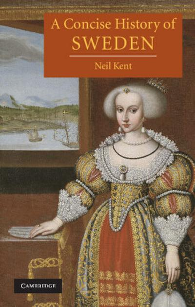 A Concise History of Sweden - Neil (University of Cambridge) Kent