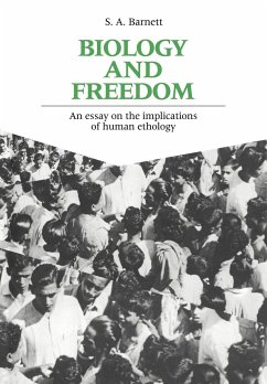 Biology and Freedom: An Essay on the Implications of Human Ethology - Barnett, S. Anthony