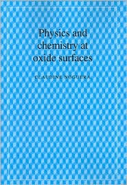 Physics and Chemistry at Oxide Surfaces - Claudine Noguera