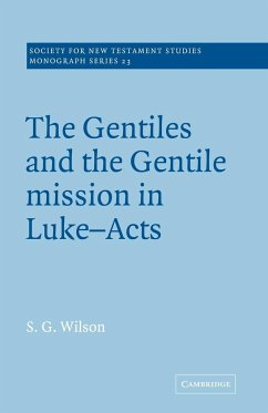 The Gentiles and the Gentile Mission in Luke-Acts - Wilson, Leslie Wilson, Stephen G. Wilson, S. G.