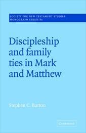 Discipleship and Family Ties in Mark and Matthew - Barton, Stephen C. / Court, John