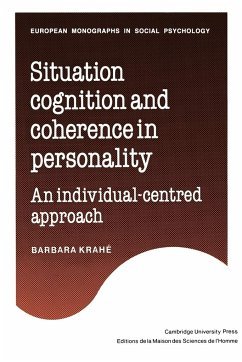 Situation Cognition and Coherence in Personality: An Individual-Centred Approach - Krahe, Barbara Krah, Barbara