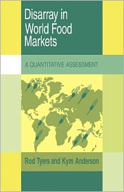 Disarray in World Food Markets: A Quantitative Assessment - Rod Tyers, Kym Anderson