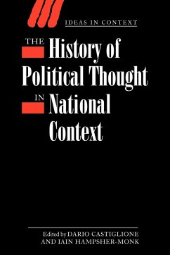 The History of Political Thought in National Context - Herausgeber: Castiglione, Dario Hampsher-Monk, Iain
