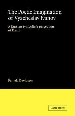The Poetic Imagination of Vyacheslav Ivanov: A Russian Symbolist's Perception of Dante - Davidson, Pamela