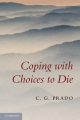 Coping with Choices to Die - C. G. Prado