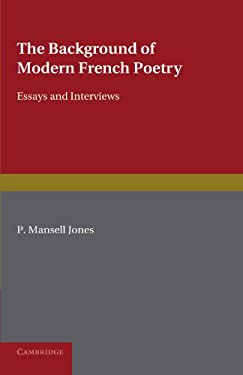 The Background of Modern French Poetry: Essays and Interviews - Jones / Jones, P. Mansell