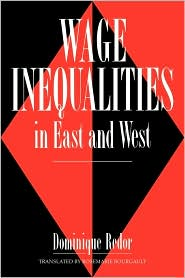 Wage Inequalities in East and West - Dominique Redor, Redor Dominique