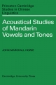 Acoustical Studies of Mandarin Vowels and Tones - John Marshall Howie