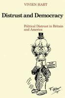 Distrust and Democracy: Political Distrust in Britain and America