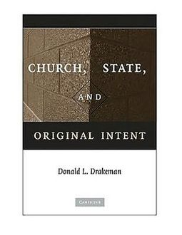 Church, State, and Original Intent - Donald L. Drakeman