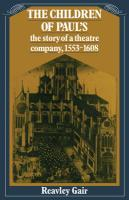 The Children of Paul's: The Story of a Theatre Company, 1553 1608