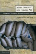 Ideas, Interests and Foreign Aid (Cambridge Studies in International Relations)