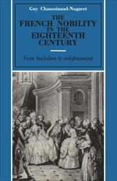 The French Nobility in the Eighteenth Century: From Feudalism to Enlightenment - Chaussinand-Nogaret, Guy / Doyle, William