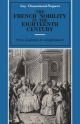 The French Nobility in the Eighteenth Century - Guy Chaussinand-Nogaret