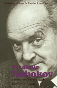 Vladimir Nabokov: A Critical Study of the Novels David Rampton Author
