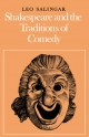 Shakespeare and the Traditions of Comedy - Leo Salingar