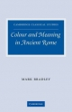 Colour and Meaning in Ancient Rome - Mark Bradley