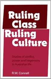 Ruling Class, Ruling Culture - Connell, R. W. / Connell, Raewyn