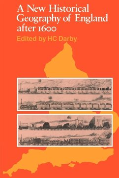 A New Historical Geography of England Ater 1600 - Darby, H. C. Darby