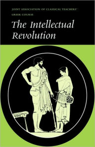The Intellectual Revolution: Selections from Euripides, Thucydides and Plato Joint Association of Classical Teachers Author