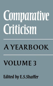 Comparative Criticism, Volume 3: A Yearbook - E. S. Shaffer