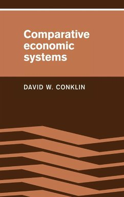 Comparative Economic Systems: Objectives, Decision Modes, and the Process of Choice - Conklin, David W.