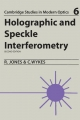 Holographic and Speckle Interferometry - Robert Jones; Catherine Wykes