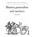 Hunters, Pastoralists and Ranchers - Tim Ingold