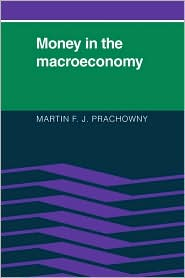 Money in the Macroeconomy - Martin F. J. Prachowny