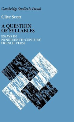 A Question of Syllables: Essays in Nineteenth-Century French Verse - Scott, Clive