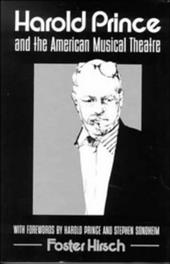 Harold Prince and the American Musical Theater - Hirsch, Foster / Innes, Christopher / Sondheim, Stephen