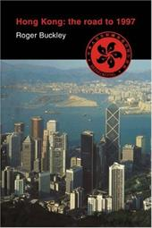 Hong Kong: The Road to 1997 - Buckley, Roger / Roger, Buckley