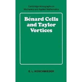 Benard Cells And Taylor Vortices - Koschmieder E L